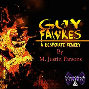Guy Fawkes: A Desperate Remedy Audiobook