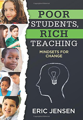 Poor Students, Rich Teaching: Mindsets for Change (Data-Driven Strategies for Overcoming Student Poverty and Adversity in the Classroom to Increase Student Success)