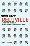 Next Stop, Reloville: Life Inside Americas New Rootless Professional Class