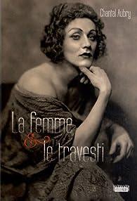 La femme et le travesti par Chantal Aubry