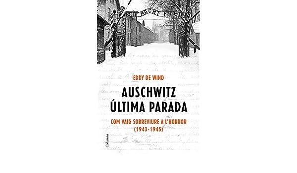 Auschwitz: última parada (Edició en català): Com vaig sobreviure a ...