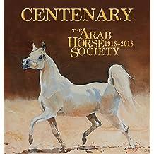 Centenary: The Arab Horse Society