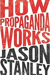 How Propaganda Works Hardcover – May 26, 2015 Hardcover
