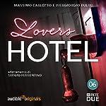 Lovers Hotel 6 | Massimo Carlotto,Piergiorgio Pulixi,G. Sergio Ferrentino