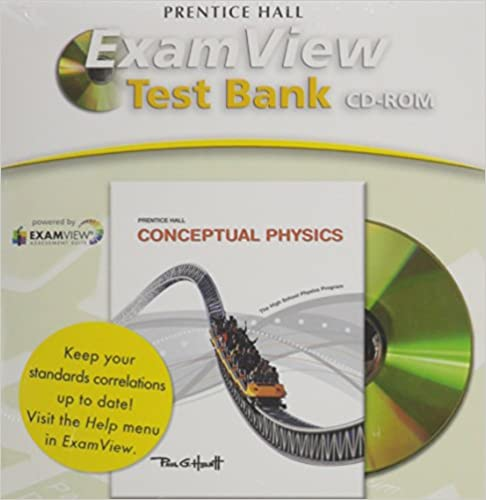 CONCEPTUAL PHYSICS C2009 COMPUTER TEST BANK
