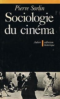 Sociologie du cinema : ouverture pour l'histoire de demain par Pierre Sorlin