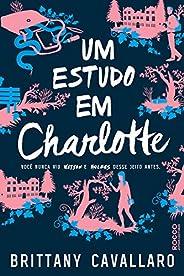 Um estudo em Charlotte: Você nunca viu Watson e Holmes desse jeito antes (Charlotte Holmes Livro 1)