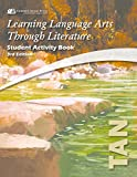 Learning Language Arts Through Literature , The Tan Book: Student Activity Book, 3rd Edition