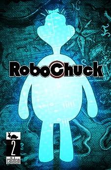RoboChuck #2 by [Callahan, Chris]