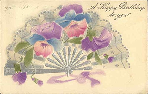 A Happy Birthday to You with Floral Fan Fans Original Vintage Postcard 1909