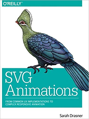 SVG Animations: Amazon co uk: Sarah Drasner: 9781491939703: Books