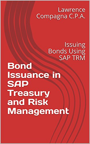 Bond Issuance in SAP Treasury and Risk Management: Issuing Bonds Using SAP TRM