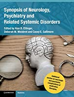 Synopsis of Neurology, Psychiatry and Related Systemic Disorders Front Cover