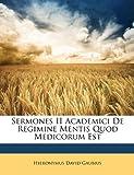 Sermones II Academici de Regimine Mentis Quod Medicorum Est, Hieronymus David Gaubius, 1147922446
