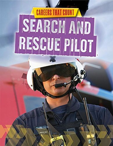 Search and Rescue Pilot (Careers That Count) (Rescue Helicopter Pilot)