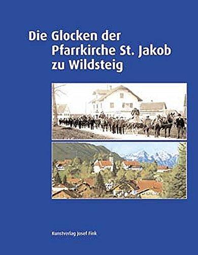 Die Glocken der Pfarrkirche St. Jakob zu Wildsteig