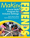 Making Friends PreK-3, Ruth Herron Ross and Beth Roberts-Pacchione, 1628737565