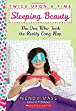 Sleeping Beauty, the One Who Took the Really Long Nap: A Wish Novel (Twice Upon a Time #2)