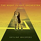 Skyline Whispers by The Night Flight Orchestra (2015-08-03)