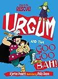 Urgum and the Googoobah