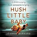Hush Little Baby Hörbuch von Joanna Barnard Gesprochen von: Daniel Weyman, Clare Corbett