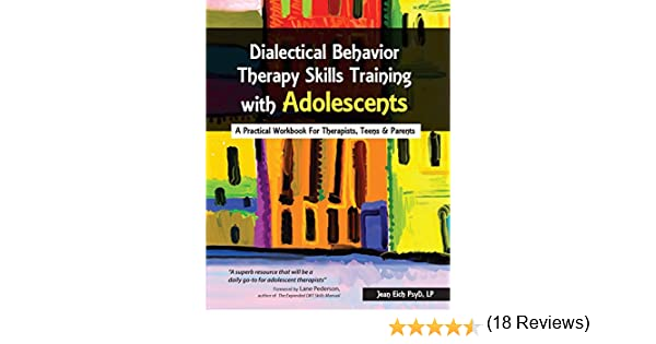 Dialectical Behavior Therapy Skills Training with Adolescents: A ...