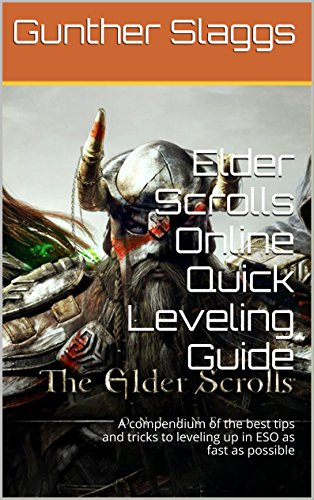Elder Scrolls Online Quick Leveling Guide: A compendium of the best tips  and tricks to leveling up in ESO as fast as possible
