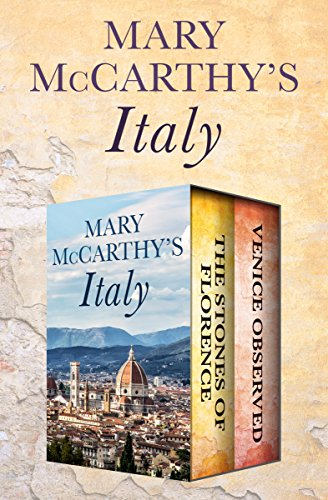 Mary McCarthy's Italy: The Stones of Florence and Venice Observed cover