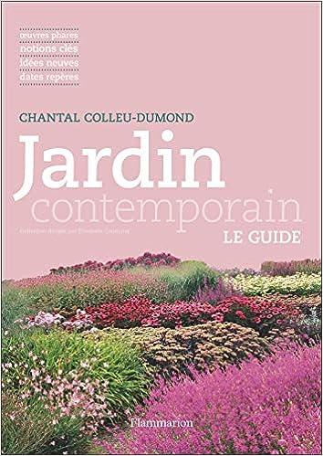 Amazon.fr - Jardin contemporain - Chantal Colleu-Dumond - Livres