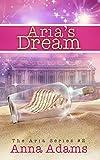Aria's Dream (The Aria Series Book 2)