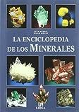 img - for La enciclopedia de los minerales / The Encyclopedia of Minerals (Spanish Edition) book / textbook / text book