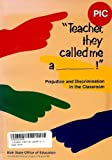 img - for Teacher They Called Me A....!: Confronting Prejudice and Discrimination in the Classroom book / textbook / text book