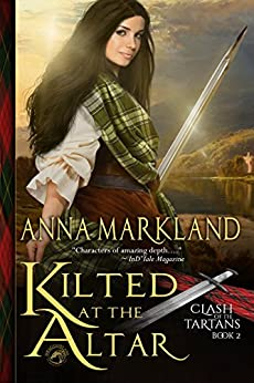 Kilted at the Altar (Clash of the Tartans Book 2) by [Markland, Anna, Publishing, Dragonblade]