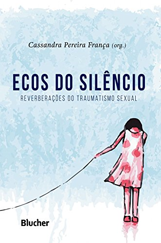 Ecos do Silêncio: Reverberações do Traumatismo Sexual