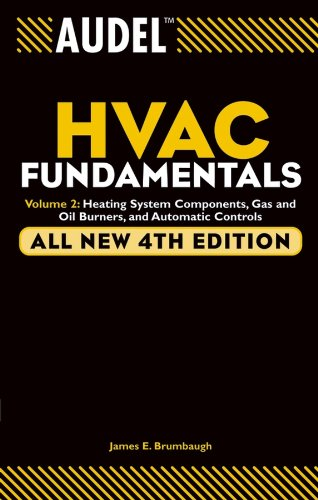 Audel HVAC Fundamentals, Volume 2: Heating System Components, Gas and Oil Burners, and Automatic Controls (Series System Burner)