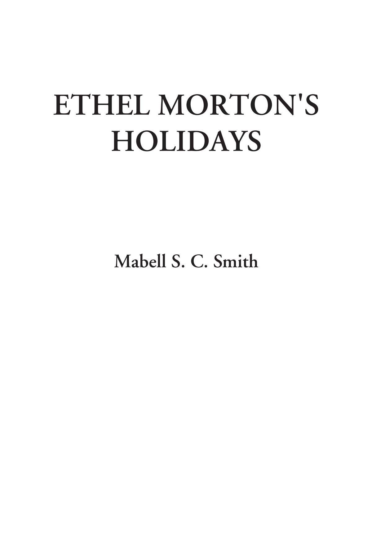Read Online Ethel Morton's Holidays ebook