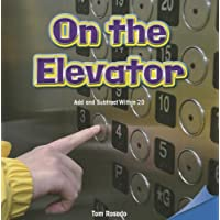 On the Elevator: Add and Subtract Within 20 (Infomax Common Core Math Readers: Level H)