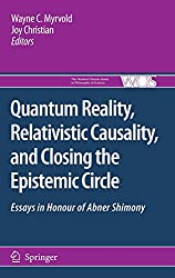Quantum Reality, Relativistic Causality, and Closing the Epistemic Circle: Essays in Honour of Abner Shimony (The Western Ontario Series in Philosophy of Science)