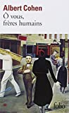 O Vous Freres Humains (Folio) (French Edition) by Albert Cohen (1988-02-01)
