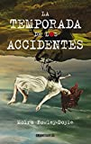 La temporada de los accidentes (Spanish Edition)