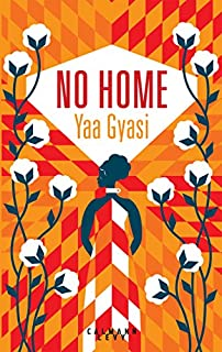 No Home, Gyasi, Yaa