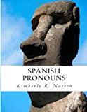 Spanish Pronouns, Kimberly Norton, 1466236507