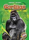 Gorillas (Blastoff! Readers: Animal Safari) (Blastoff Readers. Level 1)