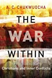 The War Within, A. C. Chukwuocha and A. Chukwuocha, 9966805397