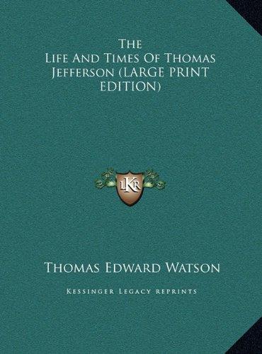 The Life And Times Of Thomas Jefferson (LARGE PRINT EDITION) pdf epub