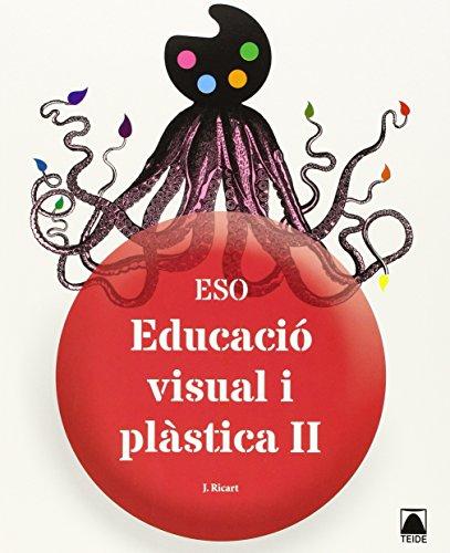 Descargar Libro Educació Visual I Plàstica Ii Eso Jordi Ricart Riu