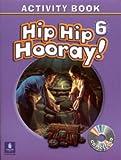Hip Hip Hooray 6 Activity Book with Audio CD, Eisele, Beat and Eisele, Catherine Yang, 0130198145
