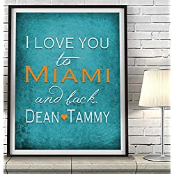 """I Love You to Miami and Back"" Florida ART PRINT, Customized & Personalized UNFRAMED, Wedding gift, Valentines day gift, Christmas gift, Father's day gift, All Sizes"