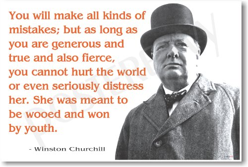 """Winston Churchill - """"You Will Make All Kinds of Misktakes..."""" - New Famous Person Poster"""