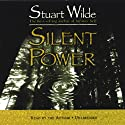 Silent Power Audiobook by Stuart Wilde Narrated by Stuart Wilde
